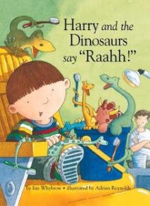2. Harry and the Dinosaurs say 'Rahhhh' |Author: Ian Whybrow | Illustrator: Adrian Reynolds | Age Group: 3+