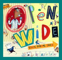 4.Open Wide | Author, Illustrator: Laurie Keller |Age Group: 3+