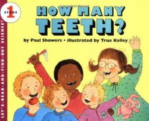 5. How Many Teeth? | Author: Paul Showers | Illustrator: True Kelley | Age Group: 3+